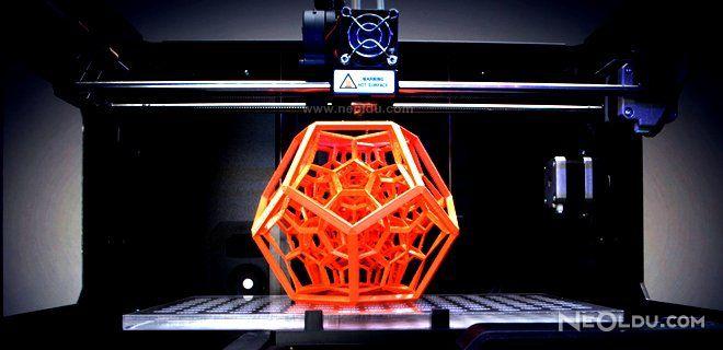 3D Yazıcı Nedir Nasıl Çalışır