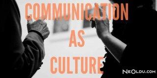 İletişim Çalışmalarının Kültüre Bakış Açıları