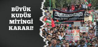 İstanbul'da Büyük Kudüs Mitingi Yapılacak