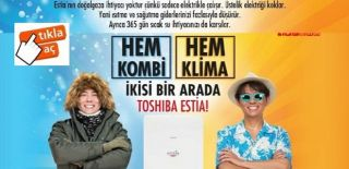Toshiba Estia Hem Kombi Hem Klima