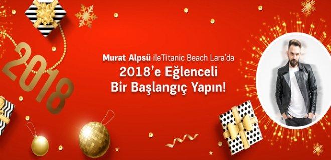 2018 Yılbaşı Titanic Beach Lara Hotel Murat Alpsü Konseri