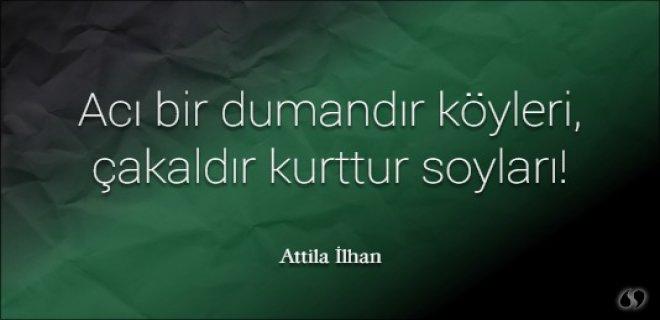 En Güzel Attila Ilhan şiirleri Attilla Ilhan Sözleri