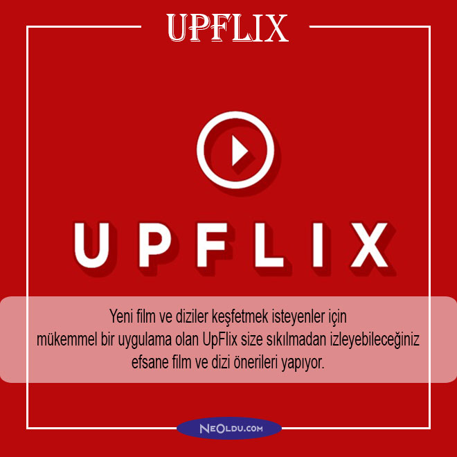upflix uygulama öneri