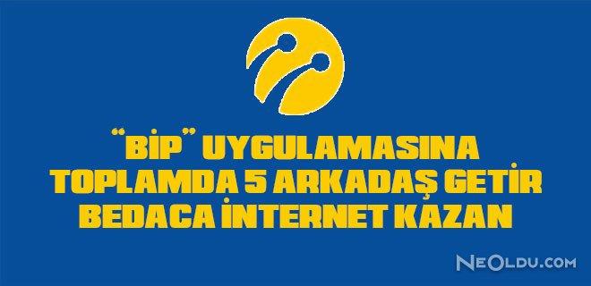 turkcell bedava internet bip uygulaması